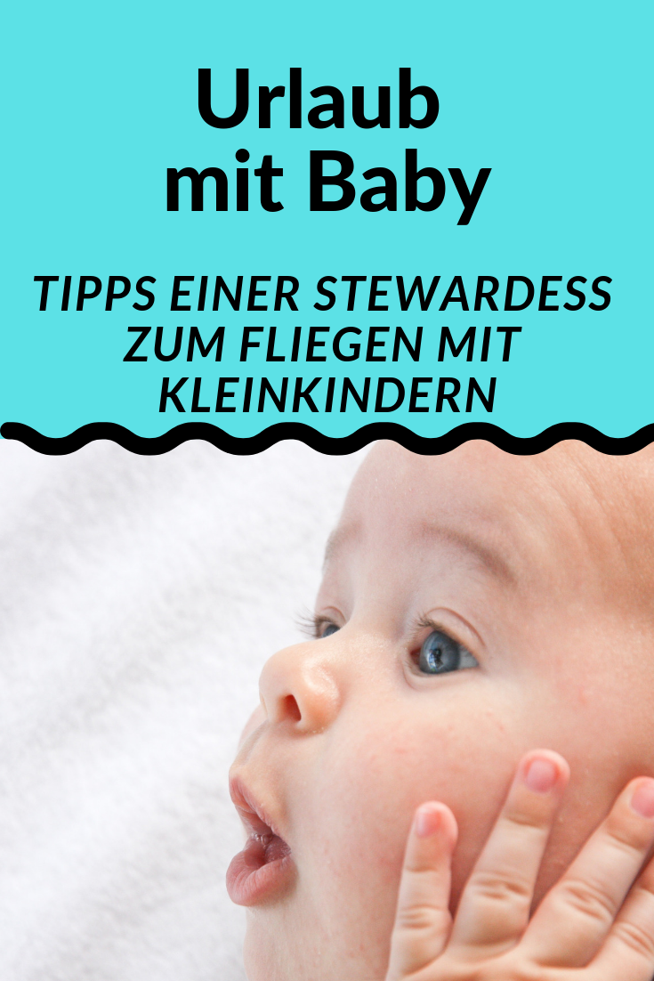 Urlaub mit Baby: Tipps zum Fliegen mit Kleinkindern von einer Stewardess