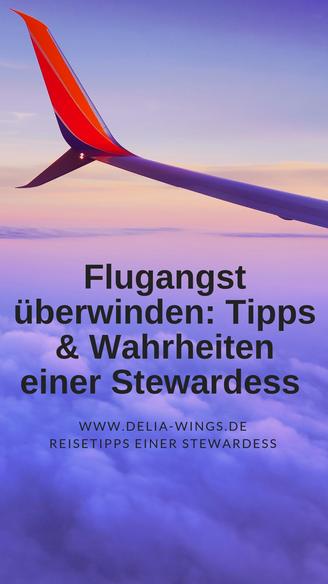 Flugangst überwinden mit diesen Tipps und Wahrheiten einer Stewardess