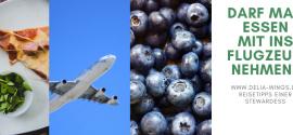 Darf man Essen mit ins Flugzeug nehmen?