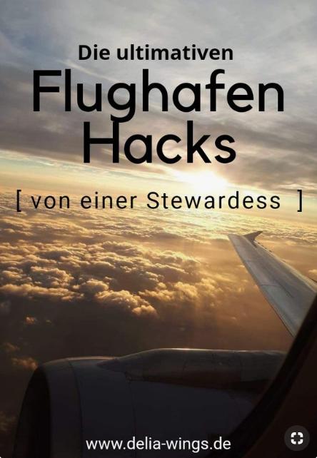 Die ultimativen Flughafen Hacks einer Stewardess
