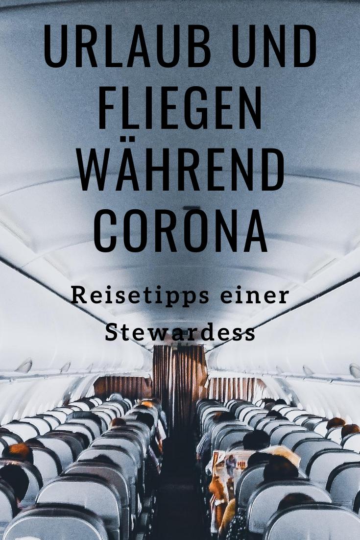 Fliegen ist schön - Urlaub und Fliegen während Corona